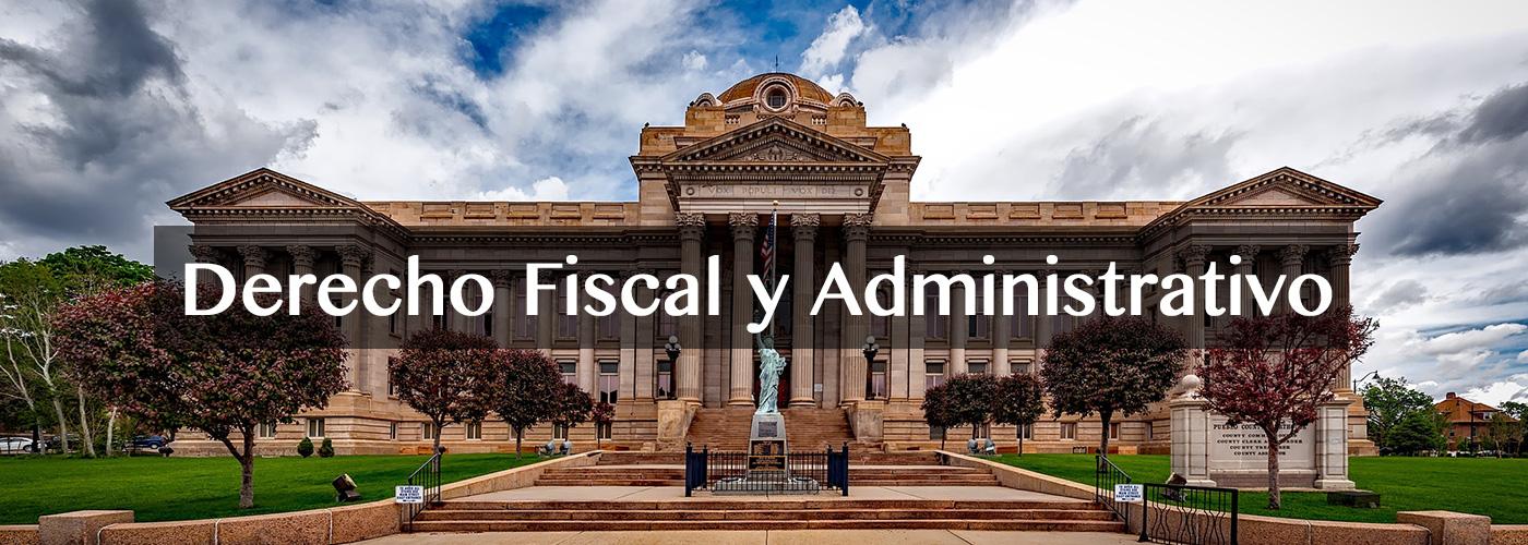 Derecho Fiscal y Administrativo en San Luis Potosí